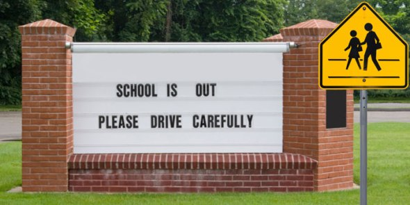 School is Out Drive Carefully